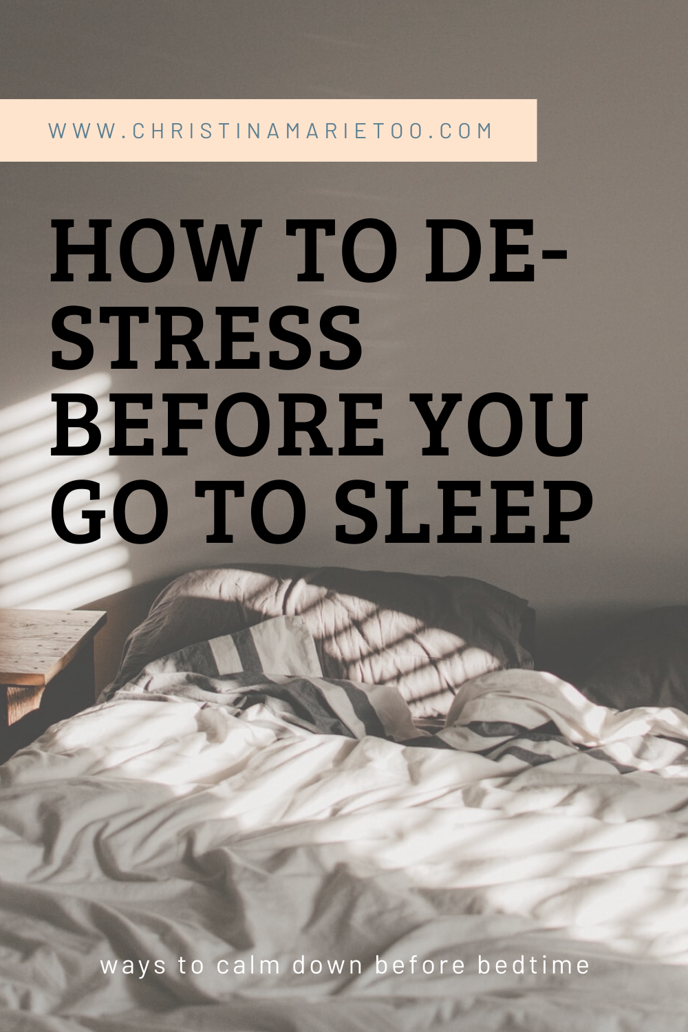 HOW TO DE-STRESS BEFORE YOU GO TO SLEEP