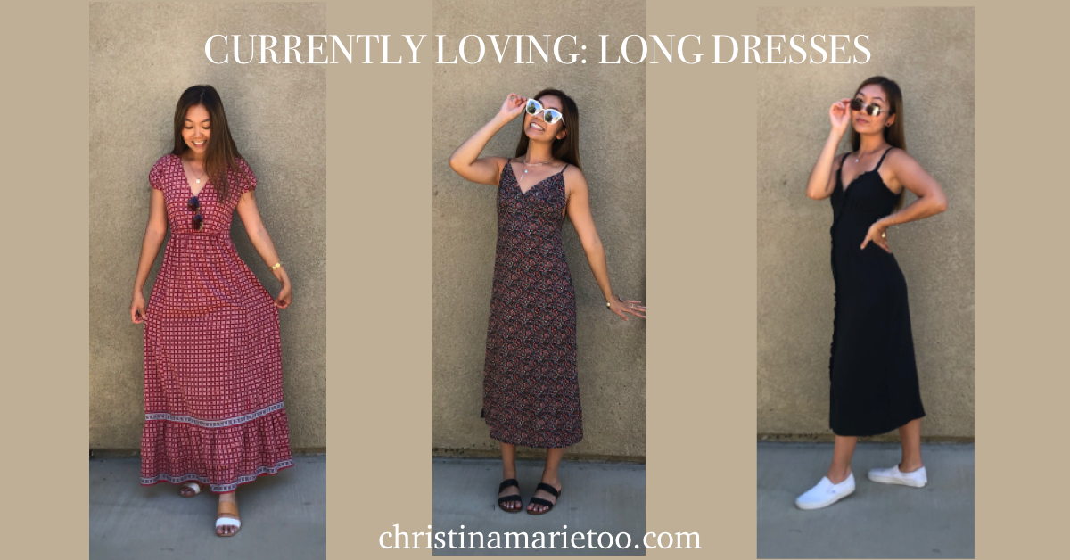 CURRENTLY LOVING: LONG DRESSES