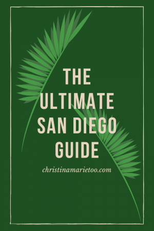 the ultimate san diego guide pin for pinterest. green background with leaves in the back